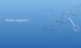 Copy of Acidos Organicos.