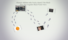 Olympic Athletes who Took a Stand / The Third Man The Forgot