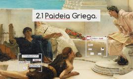 2.1 La Paideia Griega. Filosofía de la Educación.
