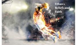 Ethan's faiths and beliefs