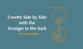 Copy of Cosette Side by Side with the Stranger in the Dark