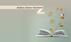 Copy of Realism Literary Movement