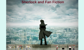 Sherlock and Fan Fiction