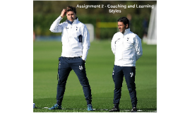Assignment 2 - Coaching and Learning Styles