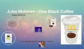 John Mulaney –One Black Coffee