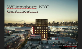 Williamsburg, NYC; Gentrification