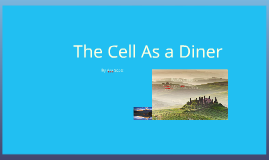 The Cell as a Diner