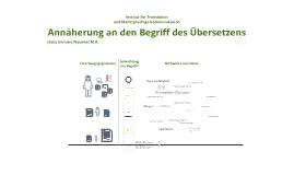Copy of Annäherung an den Begriff der Übersetzung + Entwicklung der Translationswissenschaft
