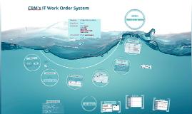 CBM Inc.'s IT Work Order System
