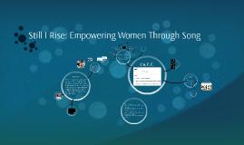 Still I Rise: Empowering Women Through Song