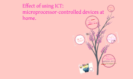 Effects of ICT-microprocessor controlled devices at home