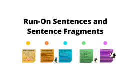 Copy of Run-On Sentences and Sentence Fragments