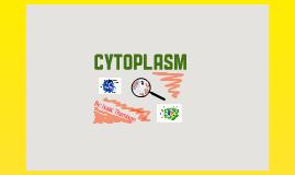 Copy of Cytoplasm