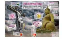 Sammenlign menneskesynet i buddhismen og kristendommen