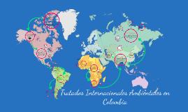 Copy of Tratados Internacionales Ambientales en Colombia