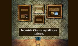 Industria Cinematográfica en México.