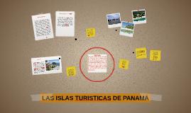 Copy of LAS ISLAS TURISTICAS DE PANAMÁ