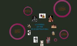 Copy of CLOTHING OF ELIZABETHAN ERA