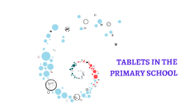 TABLETS IN THE PRIMARY SCHOOL