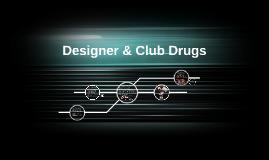 Designer & Club Drugs