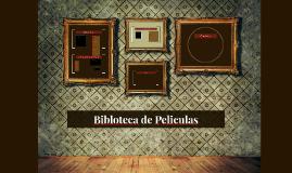 Copy of Bibloteca de Peliculas