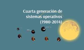 Copy of Cuarta generación de sistemas operativos (1980-2014)