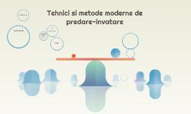 Tehnici si metode moderne de predare-invatare