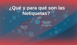Copy of ¿Qué y para qué son las Netiquetas?