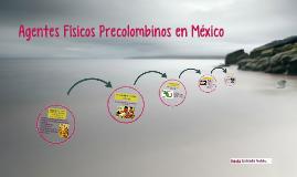 Agentes Físicos Precolombinos