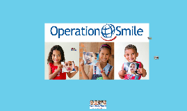 Operation Smile is a non profit Organization founded by Dr.