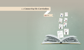 1.3 Connecting the Curriculum