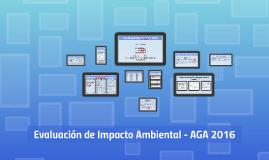 Evaluación de Impacto Ambiental - AGA 2016