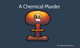 A Chemical Murder