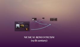 MUSICAL ROMANTICISM(19 th century)