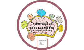 Cognitive, Moral, and Intellectual Development