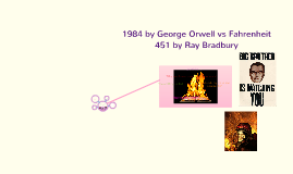 1984 vs fahrenheit 451 Compare & contrast how ray bradbury and george orwell use technology as a symbol of social control in fahrenheit 451 and 1984  in both bradbury s.