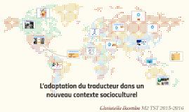 L'adaptation du traducteur dans un nouveau contexte socio-cu