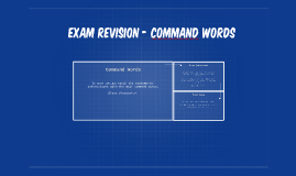 Exam Revision - cOMMAND WORDS