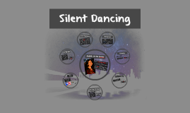 silent dancing by lorina harvey on prezi