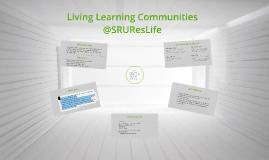 Living Learning Communities @SRUResLife