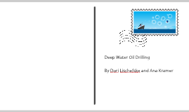 Our topic was deep water oil drilling and it's looking for o
