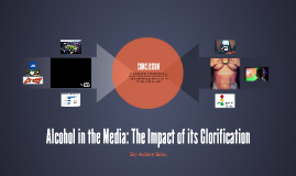 The Positive Portrayal of Alcohol in the Media