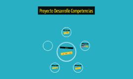 Copy of Proyecto Desarrollo Competencias