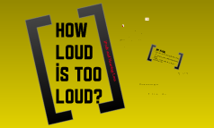 Copy of How loud is too loud? iPods and Hearing Loss