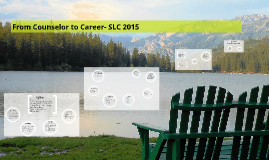 Counselor to Career- SLC