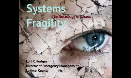 Community Fragility: Sociology of Chaos