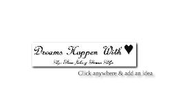 Dreams Happen With ♥