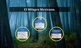 El Milagro Mexicano.