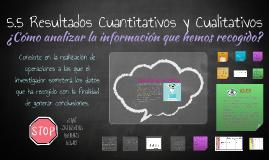 5.5 Resultados Cuantitativos y Cualitativos