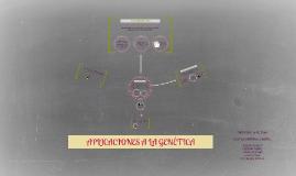 Copy of Aplicaciones a la genetica